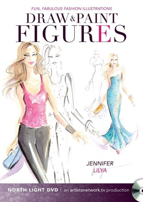 Fun, Fabulous Fashion Illustrations - Draw and Paint Figures with Jennifer Lilya DVD