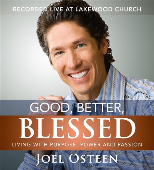 Good, Better, Blessed by Joel Osteen Audiobook