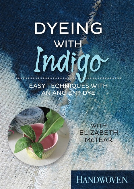 Dyeing with Indigo - Easy Techniques with an Ancient Dye with Elizabeth McTear DVD