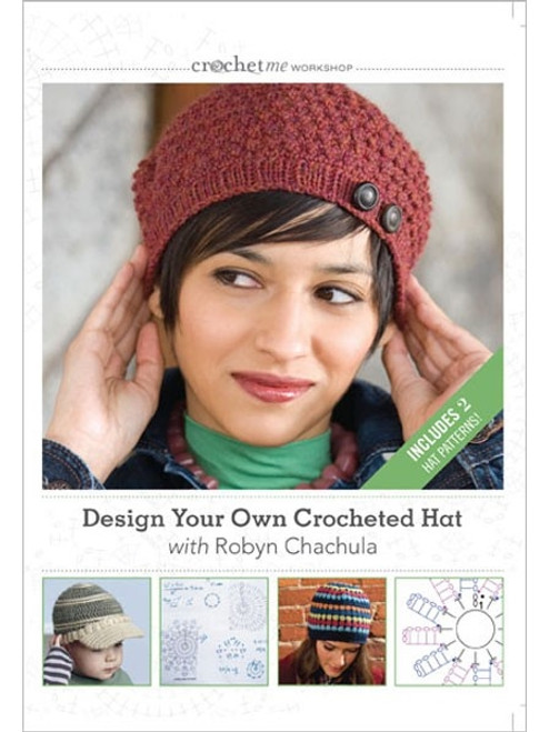 Design Your Own Crocheted Hat with Robyn Chachula DVD