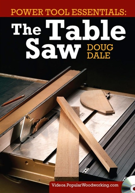 Power Tool Essentials - The Table Saw with Doug Dale DVD