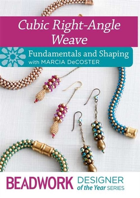 Cubic Right-Angle Weave - Fundamentals and Shaping with Marcia DeCoster DVD