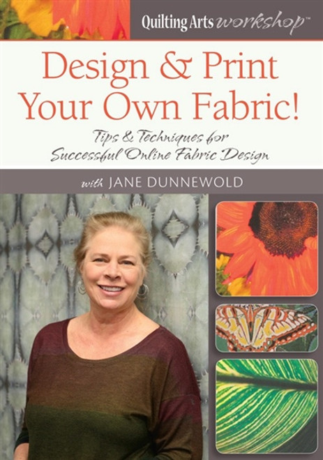 Design & Print Your Own Fabric with Jane Dunnewold DVD