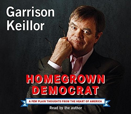 Homegrown Democrat by Garrison Keillor Audiobook