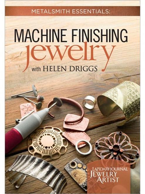 Metalsmith Essentials - Machine Finishing Jewelry with Helen I. Driggs DVD