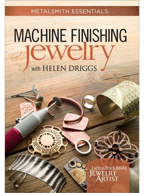 Metalsmith Essentials - Machine Finishing Jewelry with Helen I. Driggs DVD