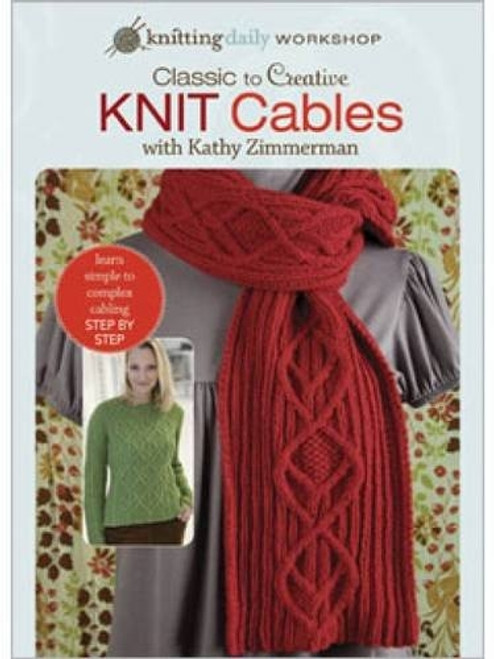 Classic to Creative Knit Cables with Kathy Zimmerman DVD