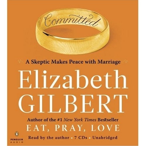 Committed by Elizabeth Gilbert Audiobook