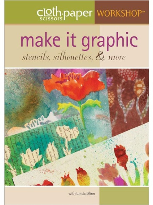 Make it Graphic - Stencils Silhouettes & More with Linda Blinn DVD