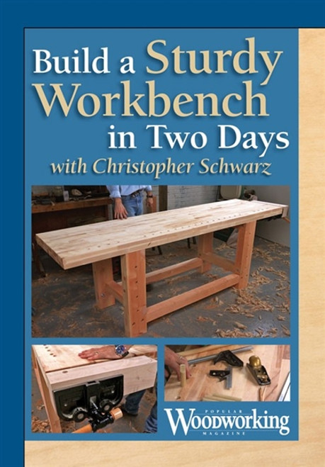 Build a Sturdy Workbench in Two Days With Christopher Schwarz DVD