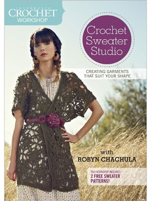 Crochet Sweater Studio with Robyn Chachula DVD