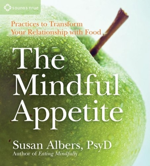 The Mindful Appetite by Susan Albers PsyD Audiobook
