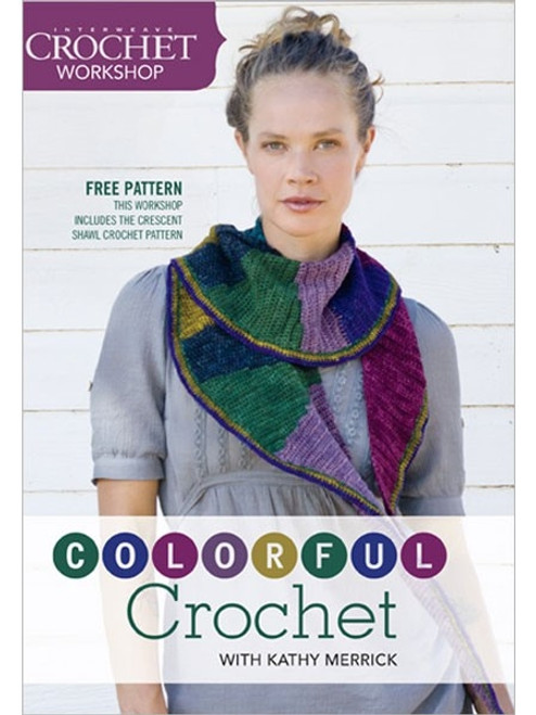 Colorful Crochet with Kathy Merrick DVD