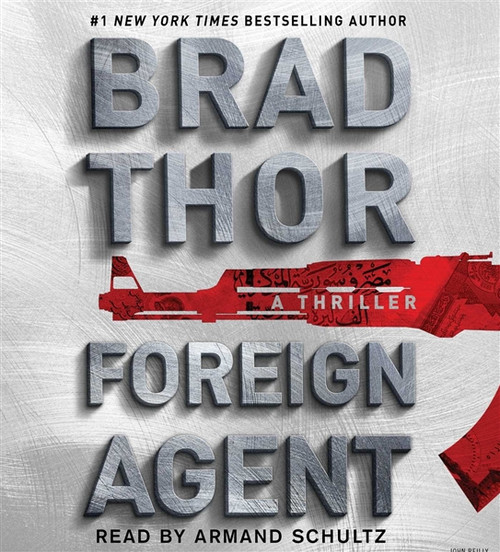 Foreign Agent - A Thriller by Brad Thor Audiobook