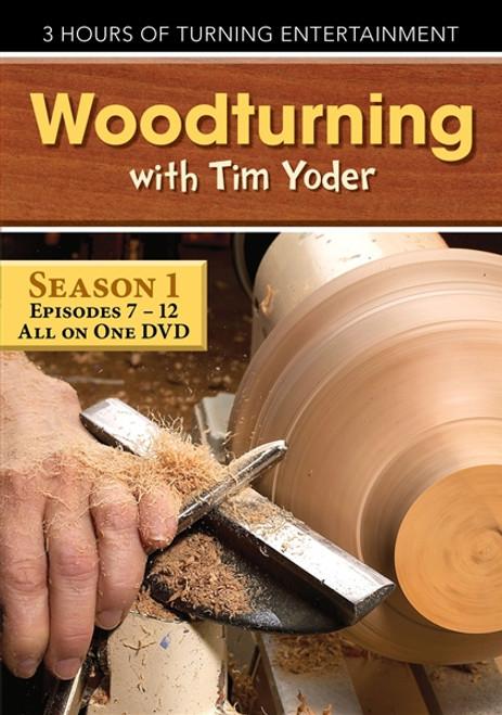 Woodturning with Tim Yoder Season 1 Episodes 7-12 DVD