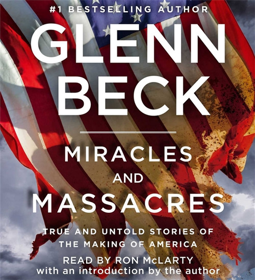 Miracles and Massacres by Glenn Beck Audiobook