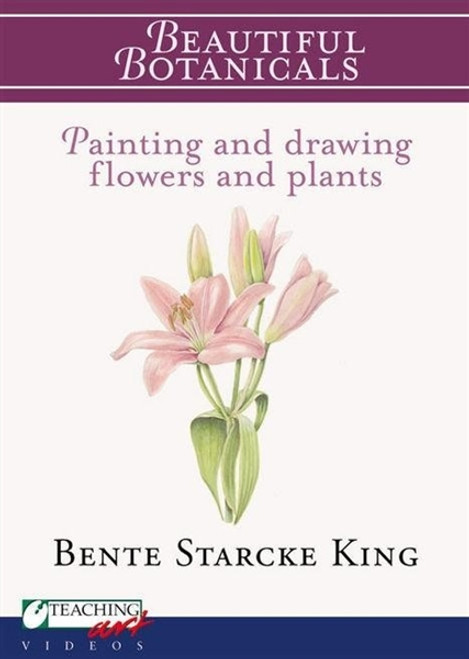 Beautiful Botanicals With Bente Starcke King DVD