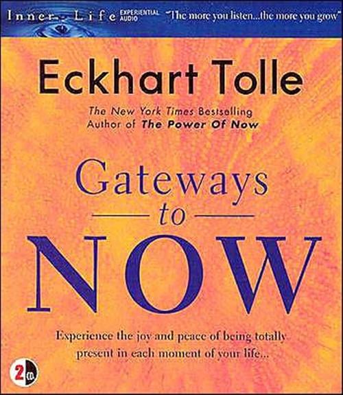 Gateways to Now by Eckhart Tolle - Unabridged Audiobook 2 CDs -