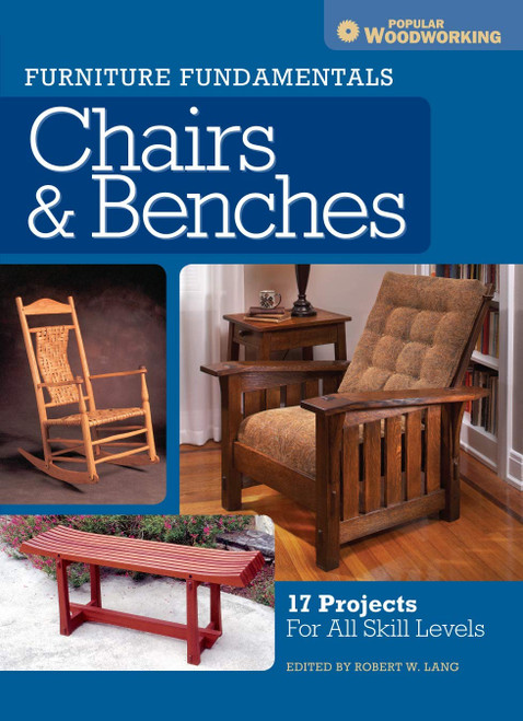 Furniture Fundamentals: Chairs & Benches by Robert W. Lang - Paperback