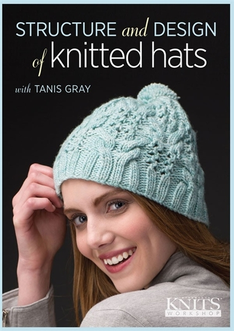 Structure and Design of Knitted Hats with Tanis Gray DVD