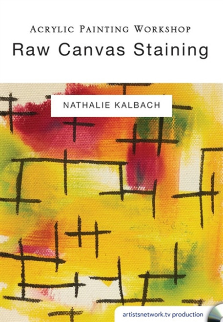 Acrylic Painting Workshop - Raw Canvas Staining with Nathalie Kalbach DVD