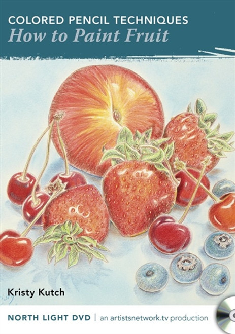 Colored Pencil Techniques - How to Paint Fruit By Kristy Kutch DVD
