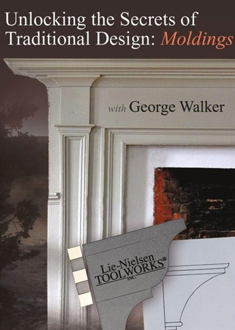 Unlocking the Secrets of Traditional Design - Moldings With George Walker DVD