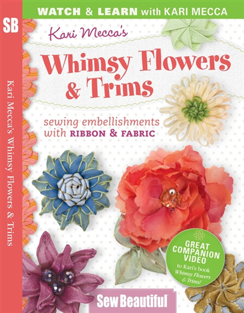 Kari Mecca's Whimsy Flowers & Trims DVD Sew Beautiful