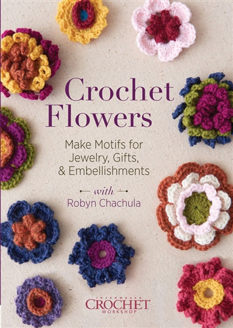 Crochet Flowers with Robyn Chachula DVD