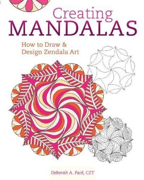 Creating Mandalas by Deborah A. Pace CZT
