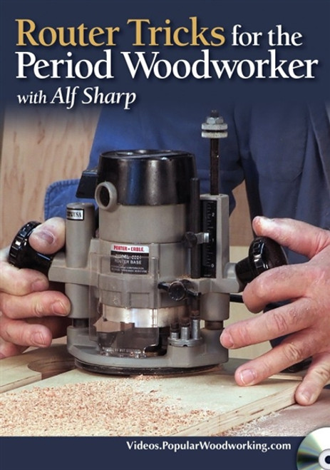 Router Tricks for the Period Woodworker with Alf Sharp DVD