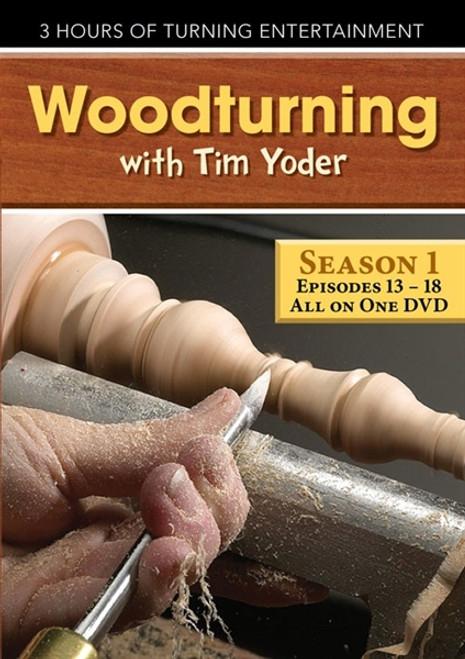 Woodturning with Tim Yoder Season 1 Episodes 13-18 DVD