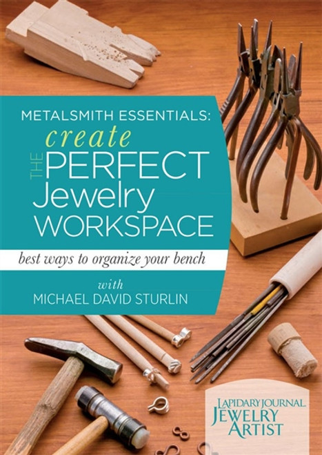 Create the Perfect Jewelry Workspace with Michael David Sturlin DVD