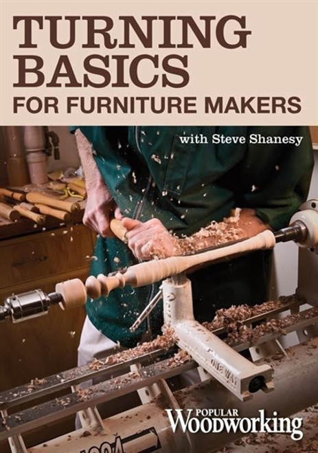 Turning Basics for Furniture Makers with Steve Shanesy DVD