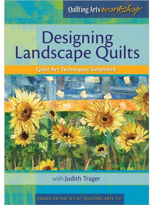 Designing Landscape Quilts with Judith Trager DVD