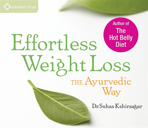 Effortless Weight Loss - The Ayurvedic Way by Dr. Suhas Kshirsagar Audiobook
