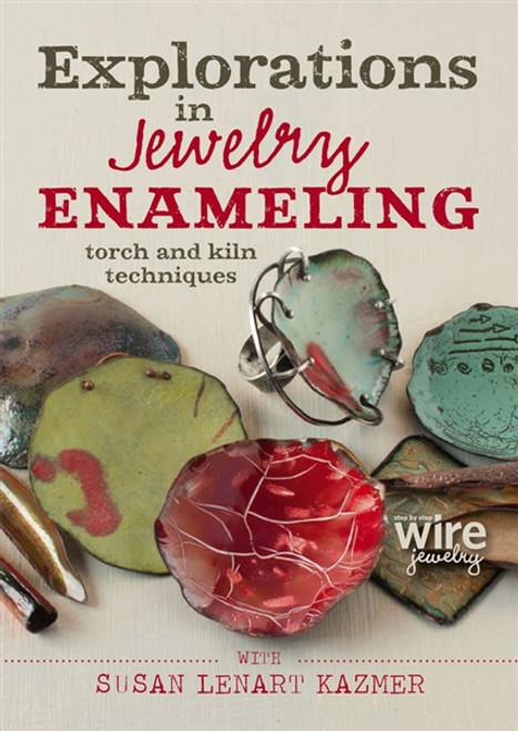 Explorations in Jewelry Enameling with Susan Lenart Kazmer DVD