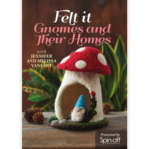 Felt It - Gnomes and Their Homes Jennifer and Melissa VanSant DVD