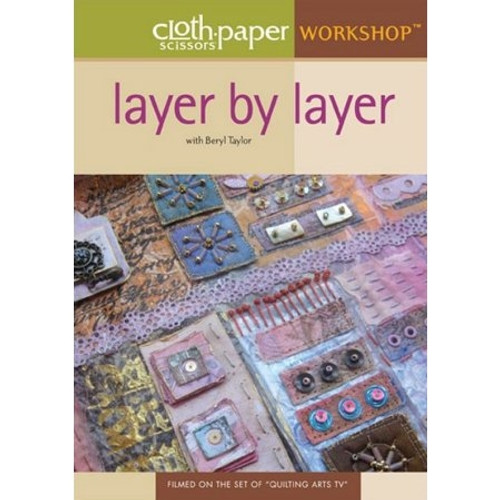 Cloth Paper Scissors Workshop - Layer By Layer With Beryl Taylor DVD