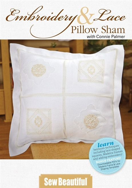 Embroidery and Lace Pillow Sham with Connie Palmer DVD