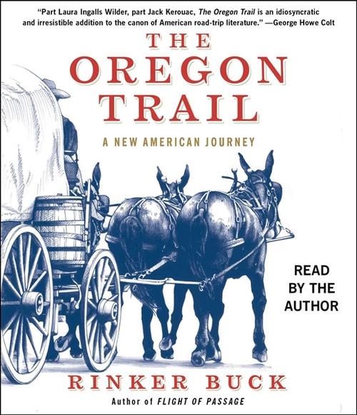 The Oregon Trail - A New American Journey by Rinker Buck Audiobook