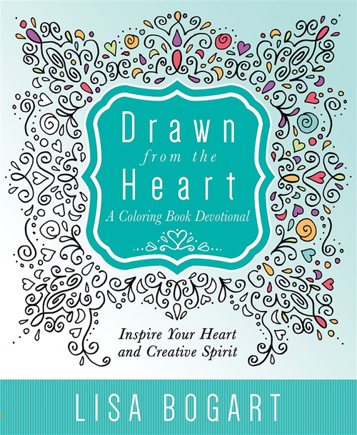 Drawn from the Heart - A Coloring Book Devotional by Lisa Bogart