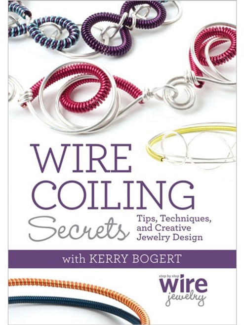 Wire Coiling Secrets with Kerry Bogert DVD