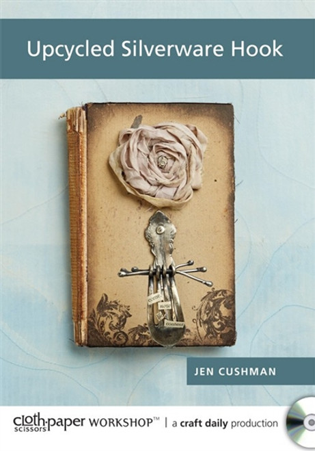 Upcycled Silverware Hook with Jen Cushman DVD