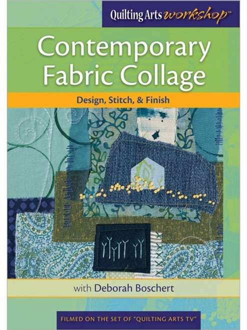Contemporary Fabric Collage with Deborah Boschert DVD