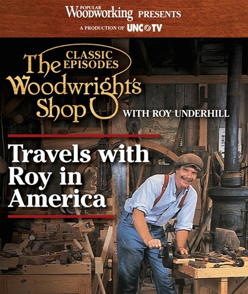 The Woodwright's Shop Travels with Roy in America DVD