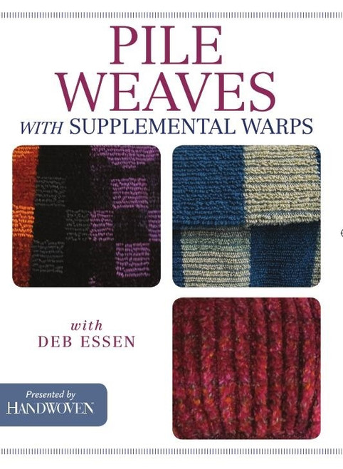 Pile Weaves with Supplemental Warps with Deb Essen DVD