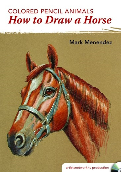 Colored Pencil Animals - How to Draw a Horse in Colored Pencil with Mark Menendez DVD