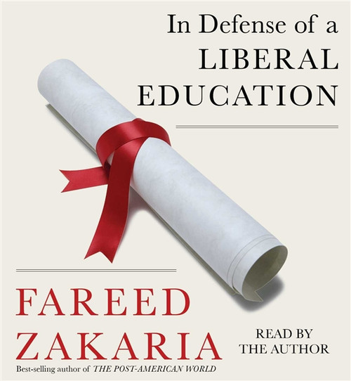 In Defense of a Liberal Education by Fareed Zakaria Audiobook