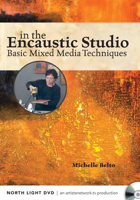 In the Encaustic Studio Basic Mixed Media Techniques with Michelle Belto DVD